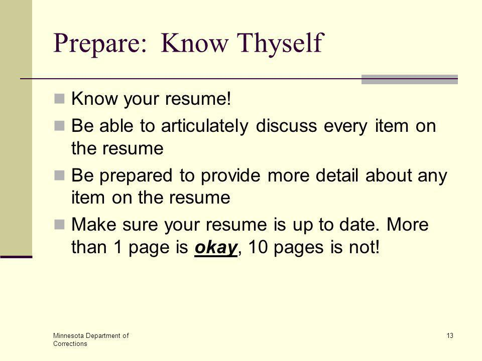 Prepare: Know Thyself Know your resume!