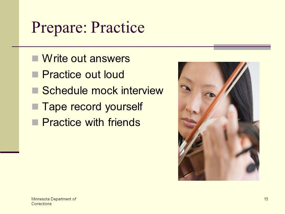 Prepare: Practice Write out answers Practice out loud