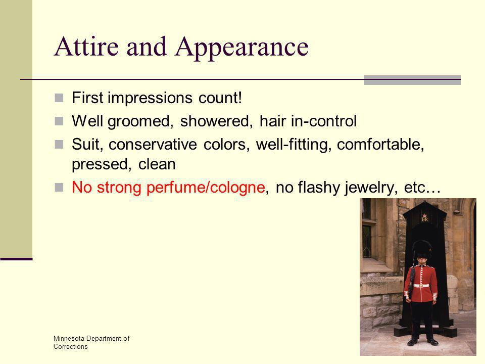 Attire and Appearance First impressions count!