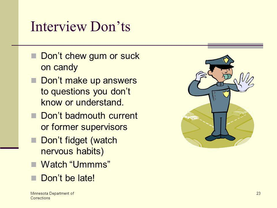 Interview Don'ts Don't chew gum or suck on candy