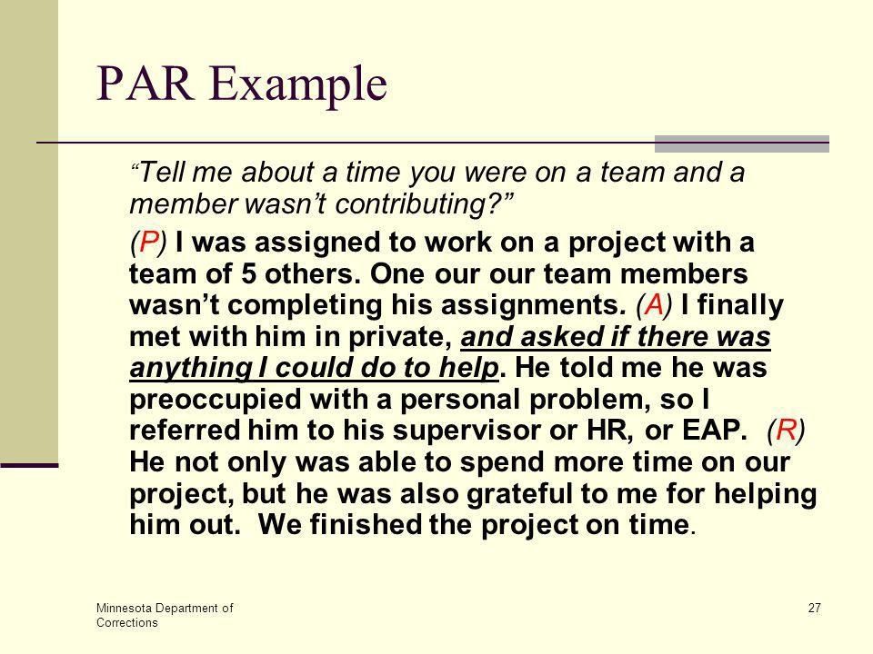 PAR Example Tell me about a time you were on a team and a member wasn't contributing
