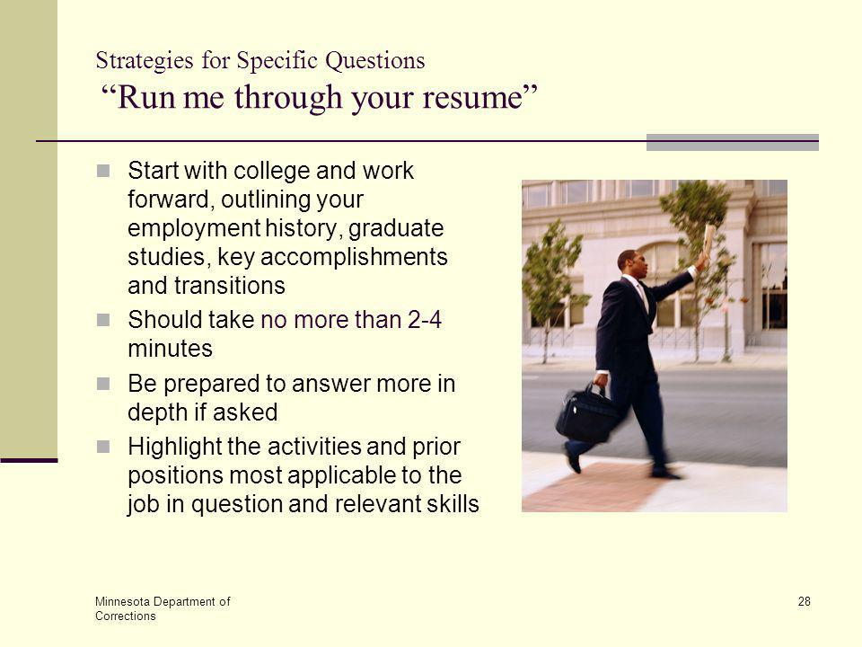 Strategies for Specific Questions Run me through your resume