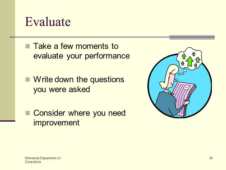 Evaluate Take a few moments to evaluate your performance