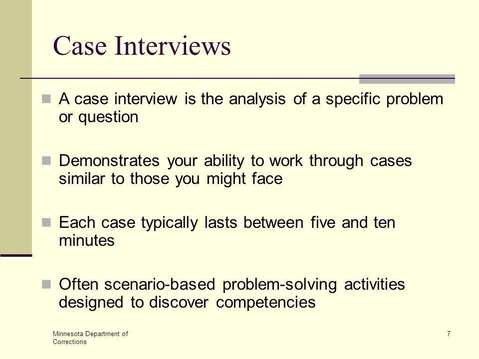 Case Interviews A case interview is the analysis of a specific problem or question.