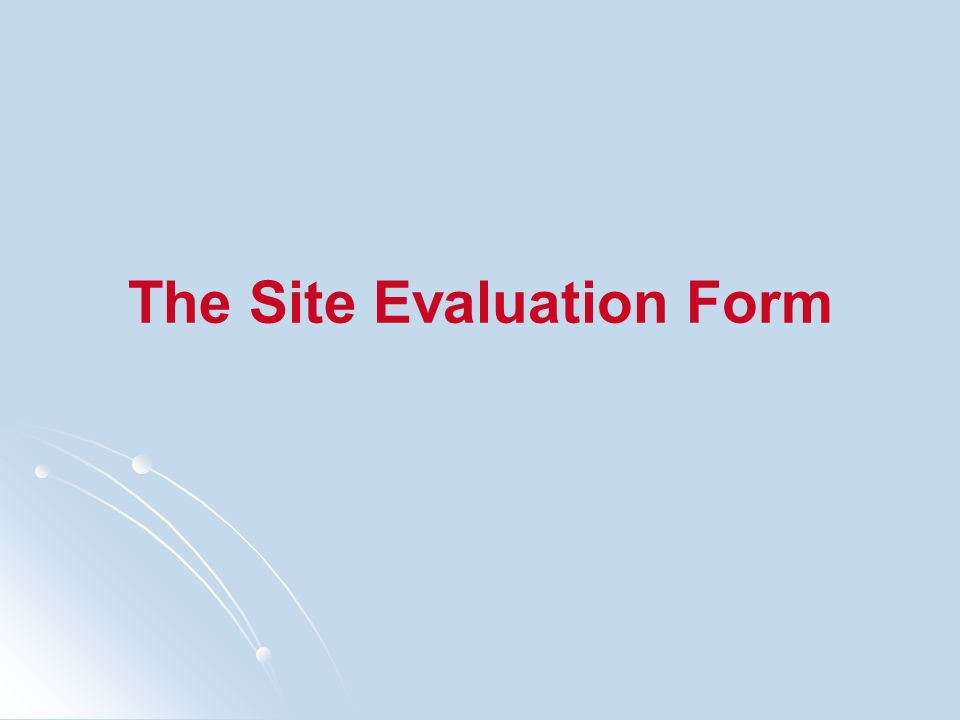 The Site Evaluation Form