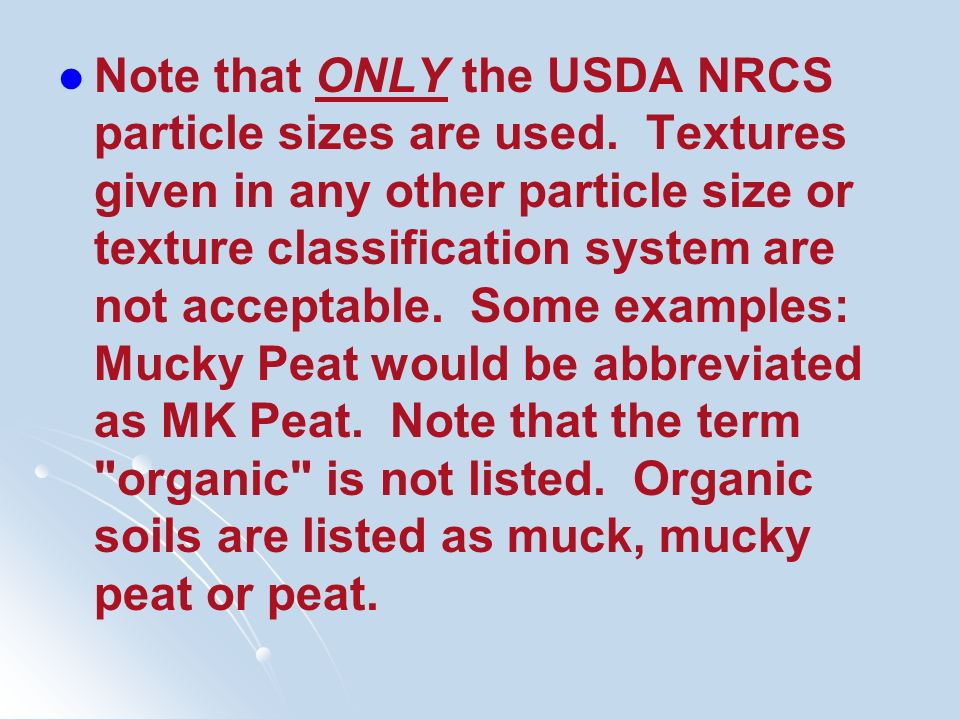 Note that ONLY the USDA NRCS particle sizes are used