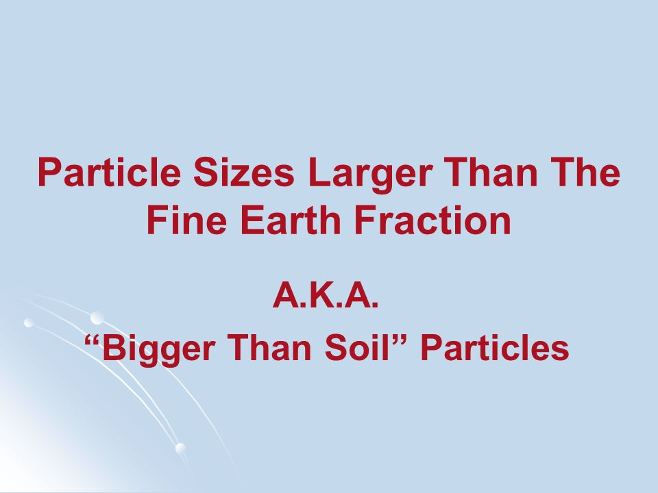 Particle Sizes Larger Than The Fine Earth Fraction
