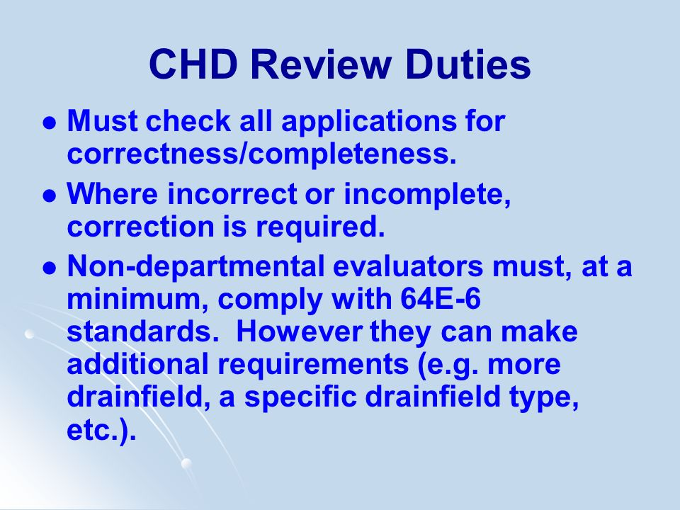 CHD Review Duties Must check all applications for correctness/completeness. Where incorrect or incomplete, correction is required.