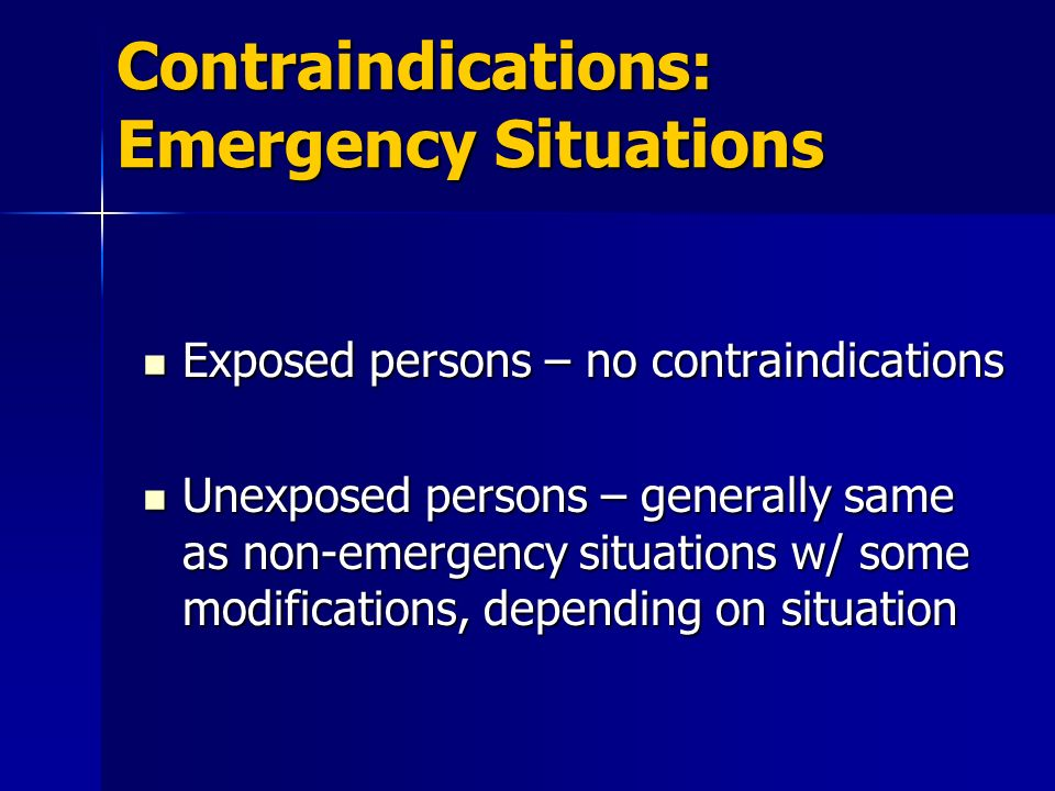 Contraindications: Emergency Situations