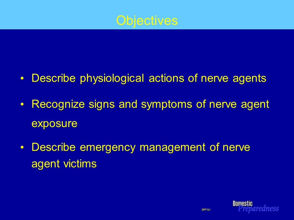 Objectives Describe physiological actions of nerve agents