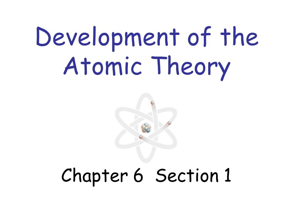 Development Of The Atomic Theory Ppt Download. Chapter 6 Section 1 Development Of The Atomic Theory. Worksheet. Chapter 6 Development Of Atomic Theory Worksheet At Mspartners.co