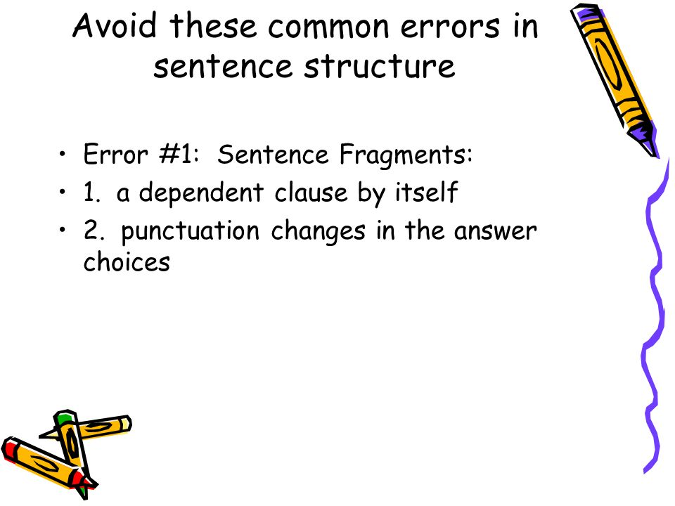 Avoid these common errors in sentence structure