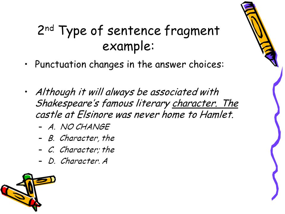 2nd Type of sentence fragment example:
