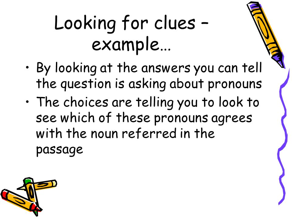 Looking for clues – example…