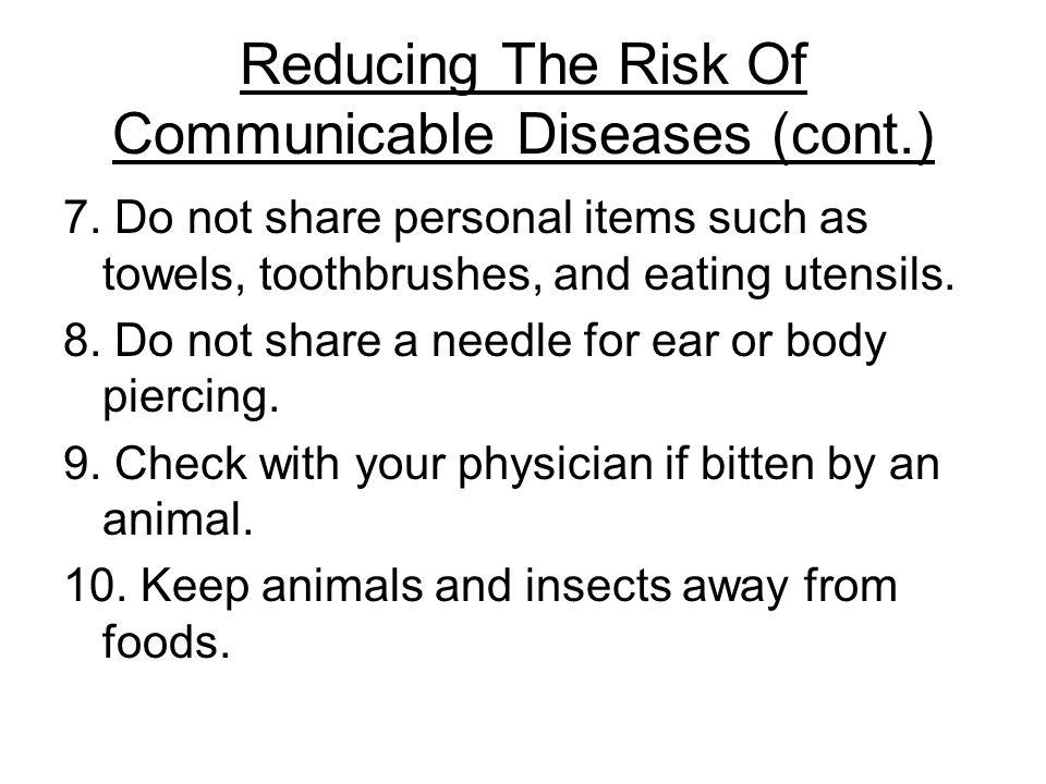 Reducing The Risk Of Communicable Diseases (cont.)