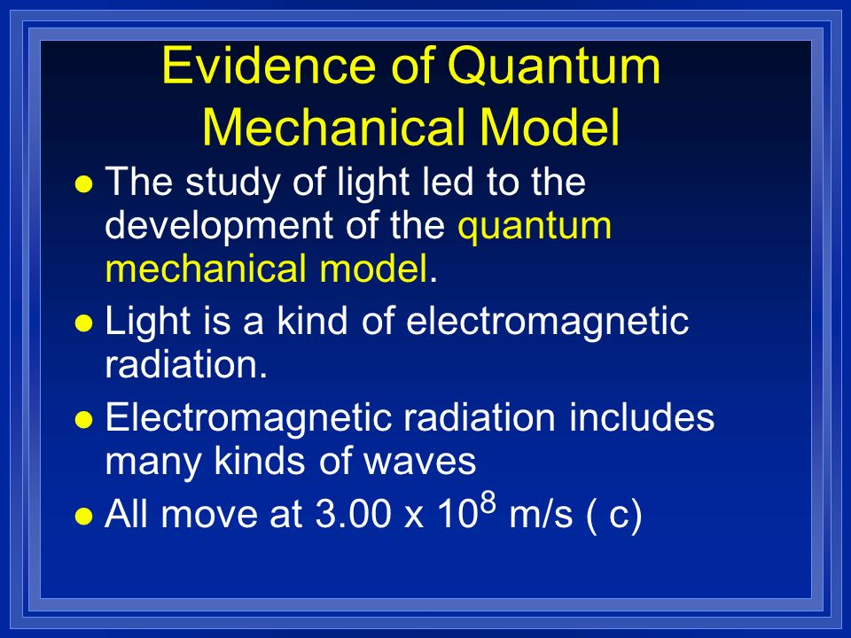 Evidence of Quantum Mechanical Model