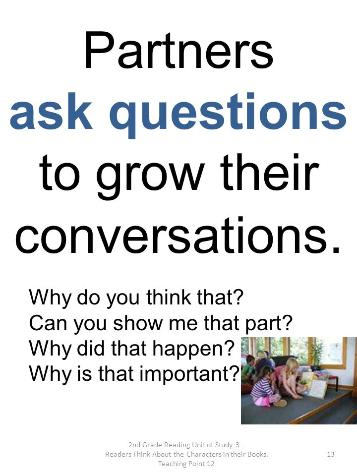 ask questions to grow their conversations.