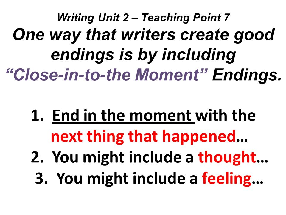 Writing Unit 2 – Teaching Point 7