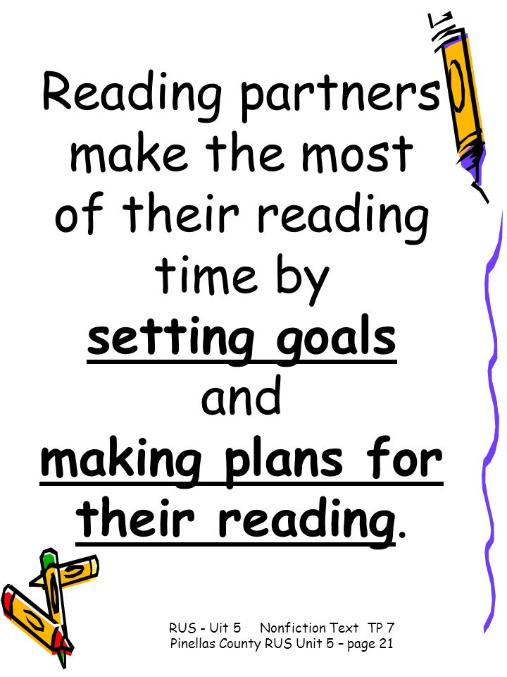 Reading partners make the most of their reading time by setting goals and making plans for their reading.