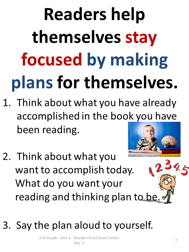 Readers help themselves stay focused by making plans for themselves.