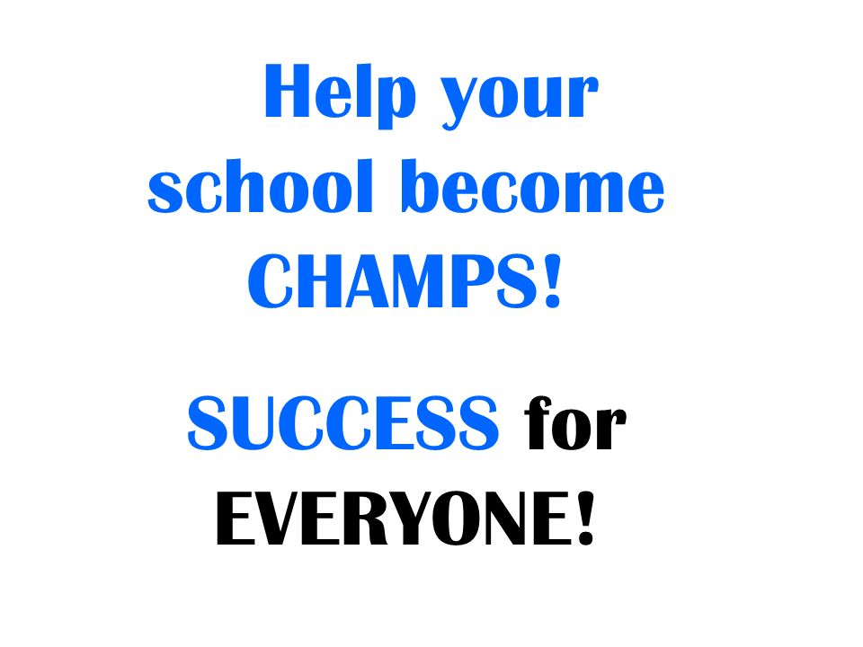 Help your school become CHAMPS!