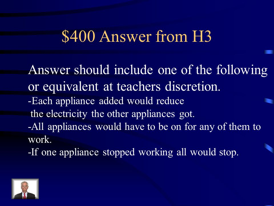 $400 Answer from H3 Answer should include one of the following or equivalent at teachers discretion.