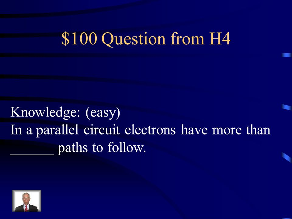 $100 Question from H4 Knowledge: (easy)