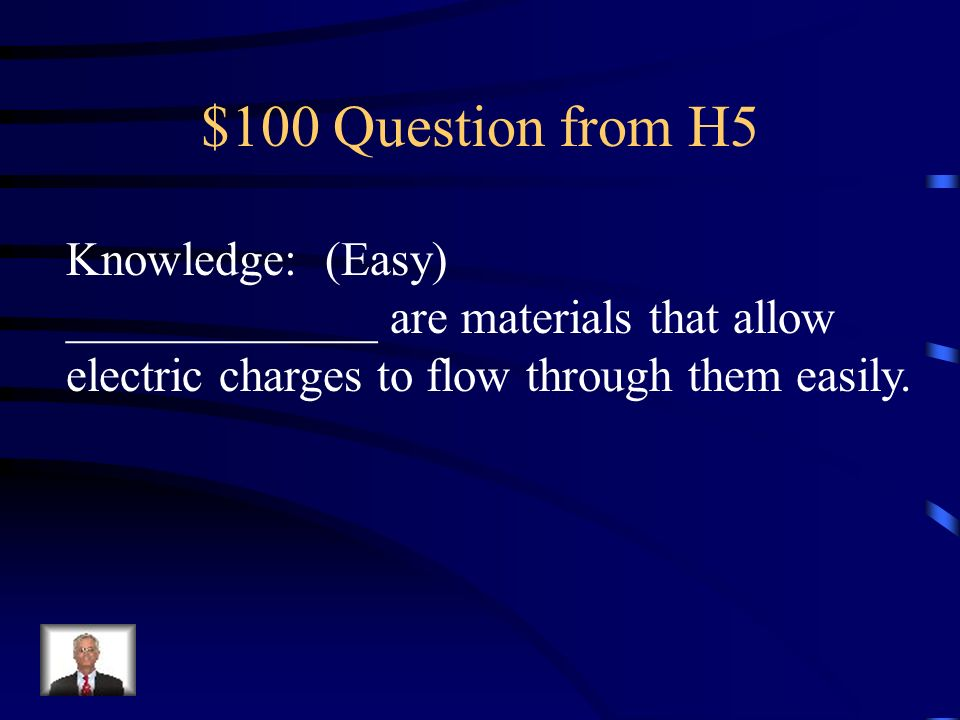 $100 Question from H5 Knowledge: (Easy)