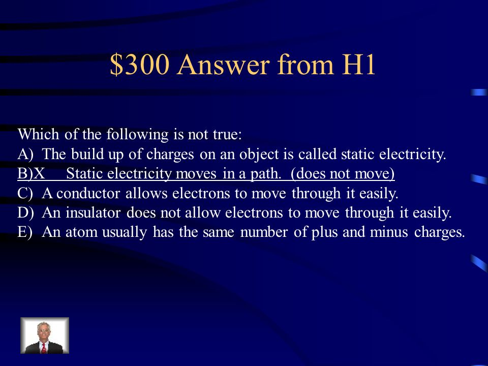 $300 Answer from H1 Which of the following is not true: