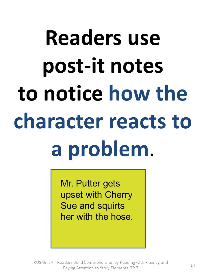 Readers use post-it notes to notice how the character reacts to a problem.