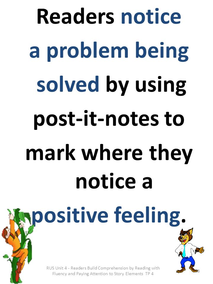Readers notice a problem being solved by using post-it-notes to mark where they notice a positive feeling.