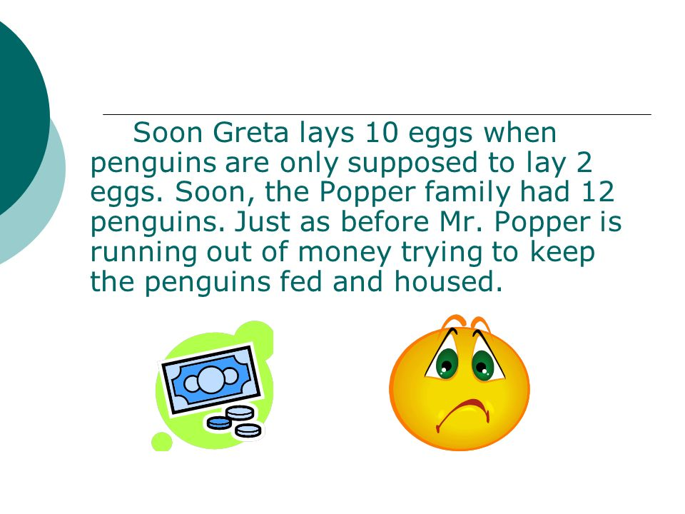 Soon Greta lays 10 eggs when penguins are only supposed to lay 2 eggs