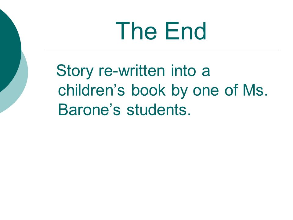The End Story re-written into a children's book by one of Ms. Barone's students.