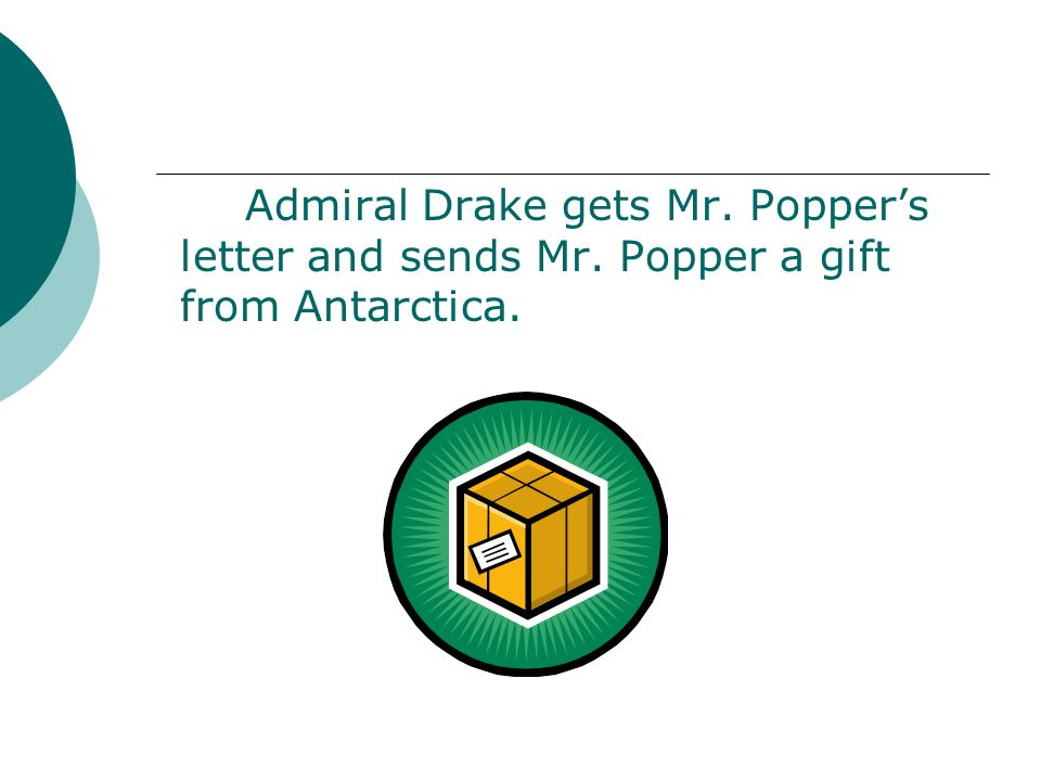 Admiral Drake gets Mr. Popper's letter and sends Mr