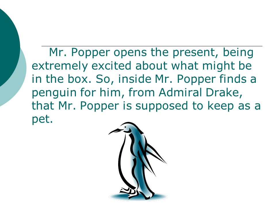 Mr. Popper opens the present, being extremely excited about what might be in the box.
