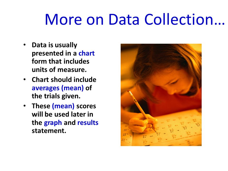 More on Data Collection…