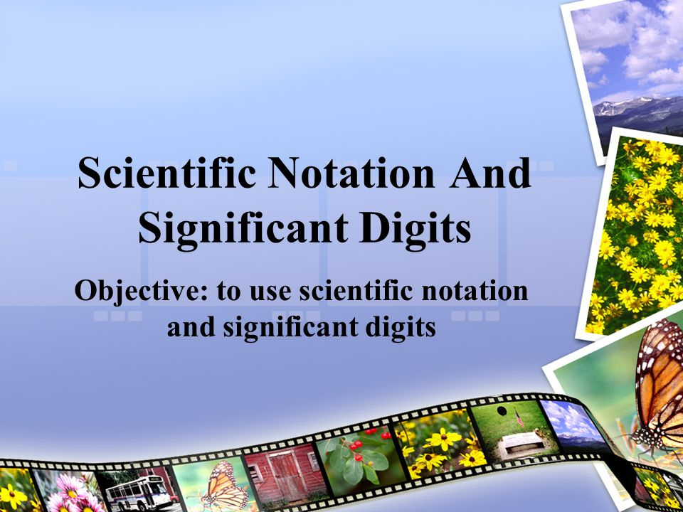 Scientific Notation And Significant Digits
