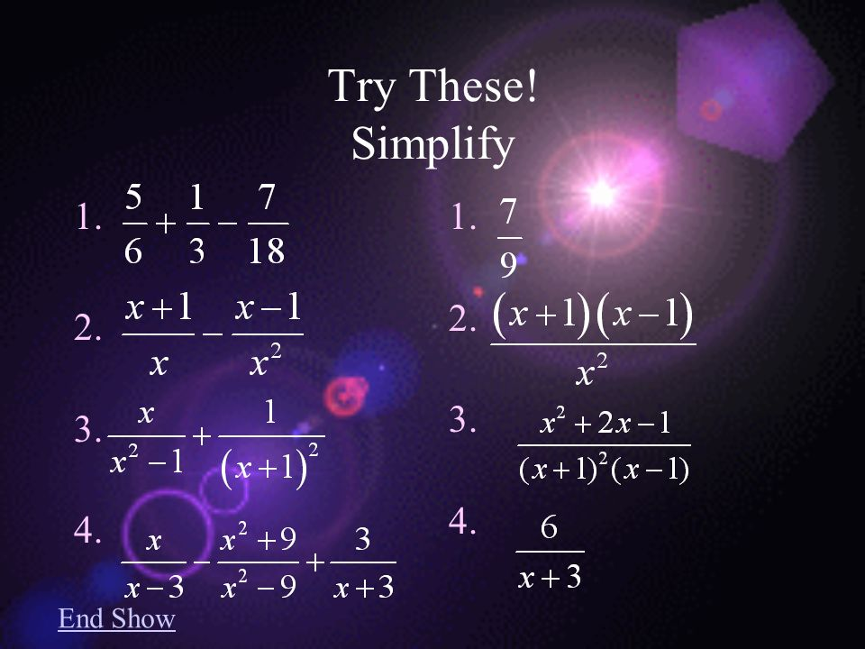 Try These! Simplify End Show