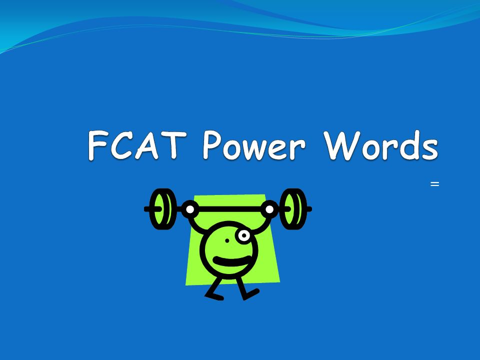 FCAT Power Words =