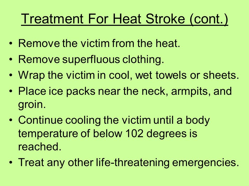 Treatment For Heat Stroke (cont.)