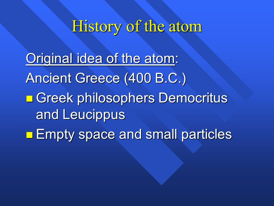 History of the atom Original idea of the atom: