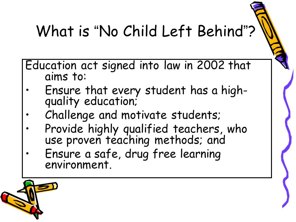 What is No Child Left Behind