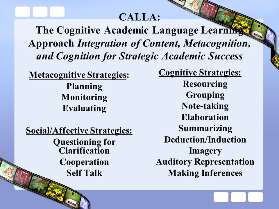 CALLA: The Cognitive Academic Language Learning Approach Integration of Content, Metacognition, and Cognition for Strategic Academic Success