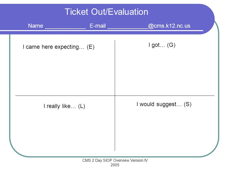 Ticket Out/Evaluation