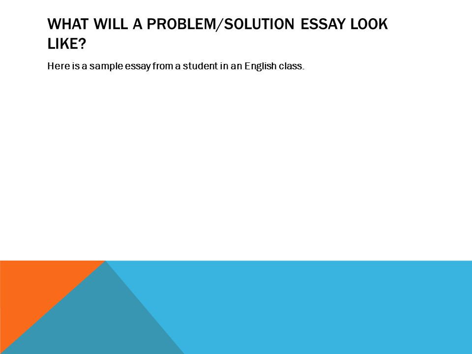 What Will A Problem Solution Essay Look Like