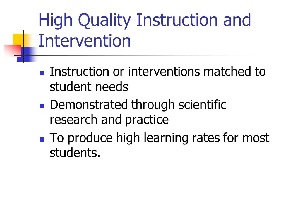 High Quality Instruction and Intervention