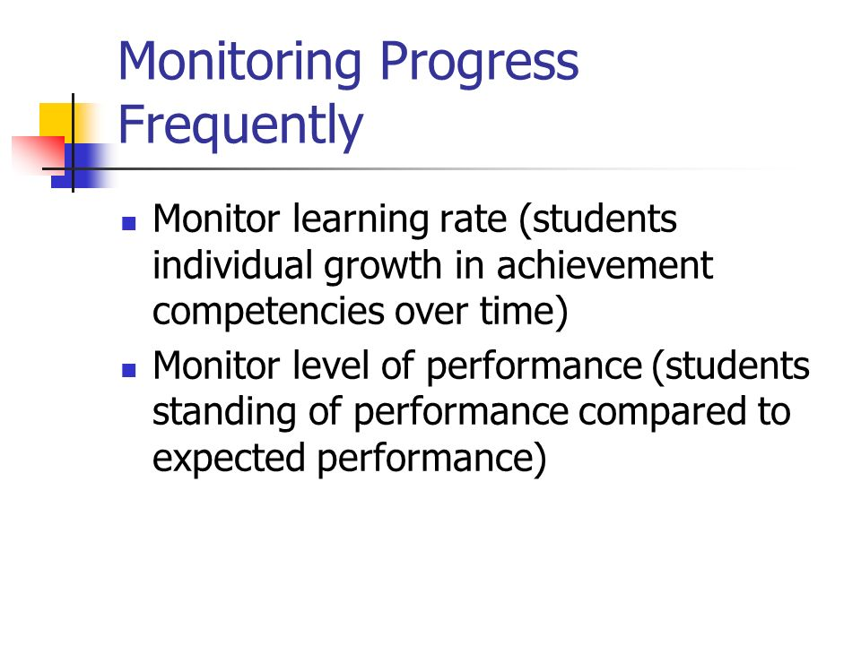 Monitoring Progress Frequently