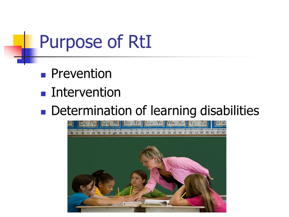 Purpose of RtI Prevention Intervention