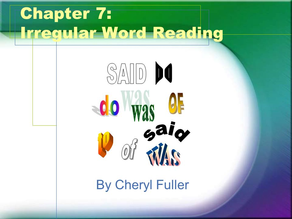 Chapter 7: Irregular Word Reading