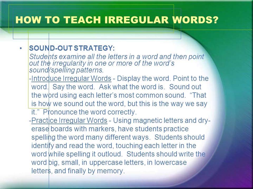 HOW TO TEACH IRREGULAR WORDS